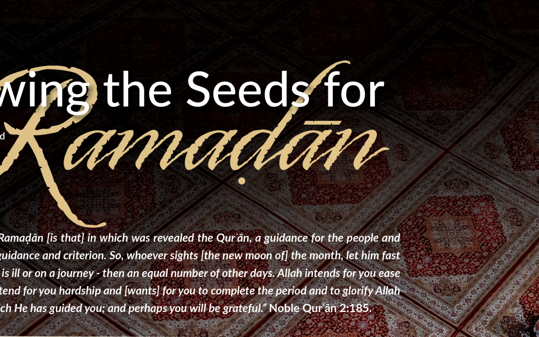 Sowing The Seeds For Ramadan