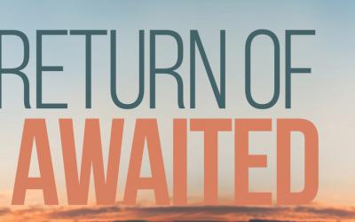 The Return Of The Awaited
